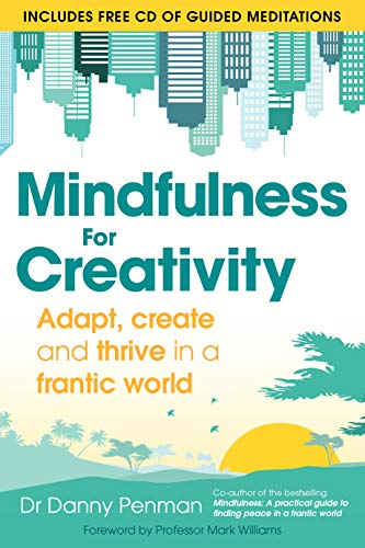 9780349408217: Mindfulness for Creativity: Adapt, create and thrive in a frantic world