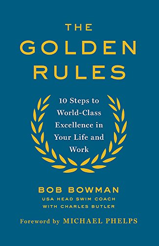 9780349408248: The Golden Rules: 10 Steps to World-Class Excellence in Your Life and Work