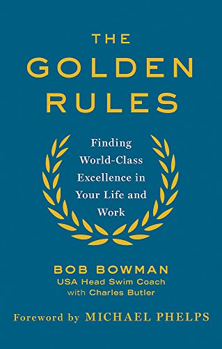 9780349408262: The Golden Rules: 10 Steps to World-Class Excellence in Your Life and Work