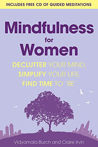 9780349408514: Mindfulness for Women: Declutter Your Mind, Simplify Your Life, Find Time to 'Be'