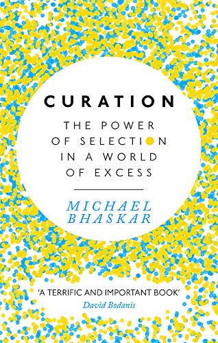 9780349408712: Curation: The Power of Selection in a World of Excess