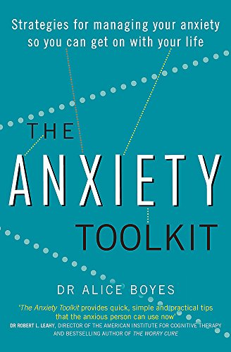9780349409818: The Anxiety Toolkit: Strategies for managing your anxiety so you can get on with your life