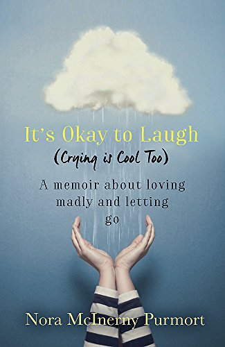 9780349410128: It's Okay to Laugh (Crying is Cool Too): A memoir about loving madly and letting go