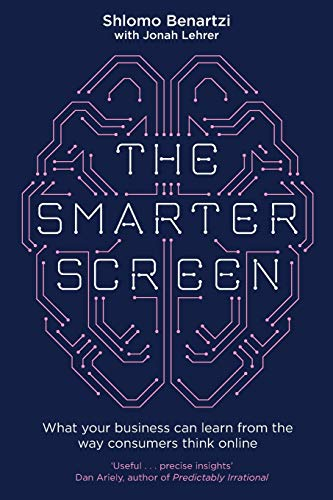 9780349410395: The Smarter Screen: Surprising Ways To Influence and Improve Online Behaviour