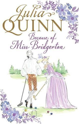 9780349410524: Because of Miss Bridgerton (Julia Quinn Trilogy)