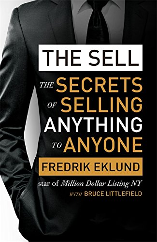 9780349410968: The Sell: The secrets of selling anything to anyone