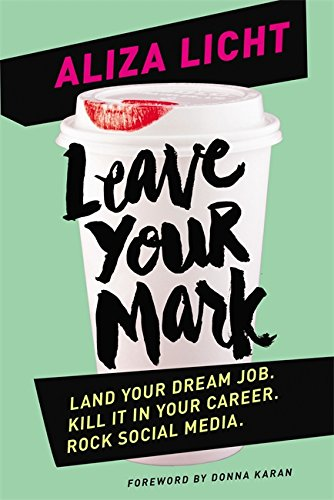9780349410975: Leave Your Mark: Land your dream job. Kill it in your career. Rock social media.