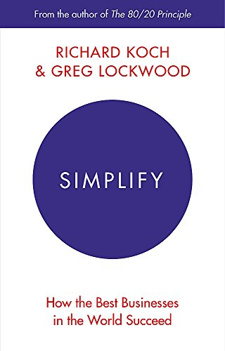 9780349411842: Simplify: How the Best Businesses in the World Succeed