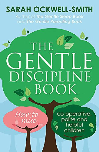 9780349412412: The Gentle Discipline Book: How to raise co-operative, polite and helpful children