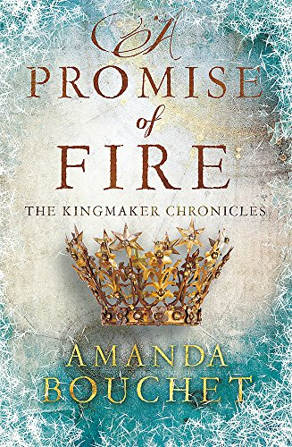 9780349412528: A Promise of Fire (The Kingmaker Trilogy)