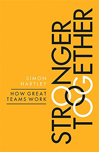 9780349413679: Stronger Together: How Great Teams Work