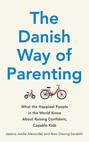 9780349414348: The Danish Way of Parenting: What the Happiest People in the World Know About Raising Confident, Capable Kids