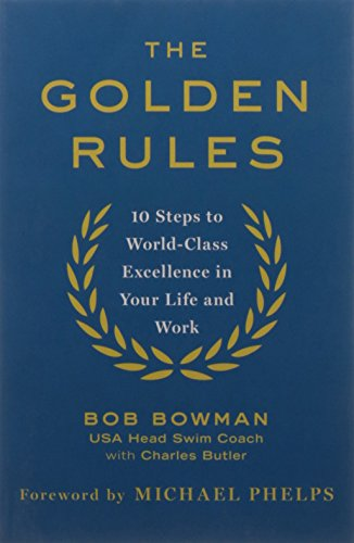 9780349414393: The Golden Rules: 10 Steps to World-Class Excellence in Your Life and Work