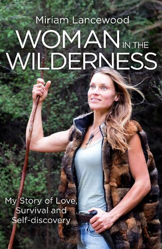 9780349418247: Woman in the Wilderness: My Story of Love, Survival and Self-Discovery