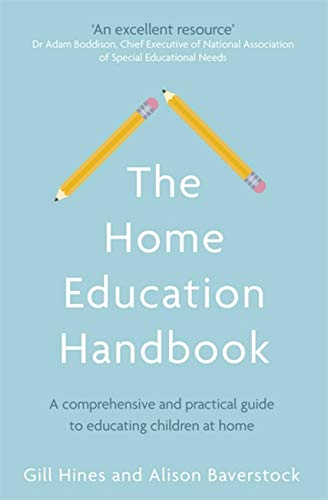 9780349419367: The Home Education Handbook: A comprehensive and practical guide to educating children at home