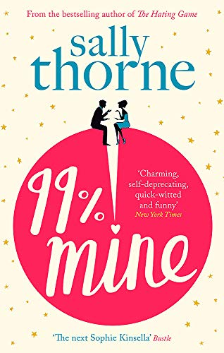 9780349422893: 99% Mine: the perfect laugh out loud romcom from the bestselling author of The Hating Game