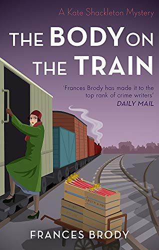 9780349423067: The Body on the Train (Kate Shackleton Mysteries): Book 11 in the Kate Shackleton mysteries