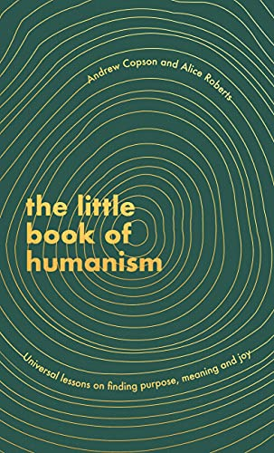 9780349425467: The Little Book of Humanism: Universal lessons on finding purpose, meaning and joy