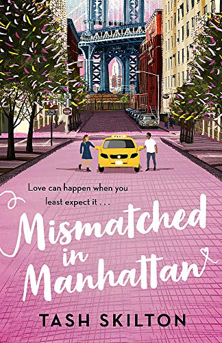 9780349425665: Mismatched in Manhattan: the perfect feel-good romantic comedy for 2021