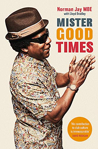 9780349700656: Mister Good Times: The enthralling life story of a legendary DJ
