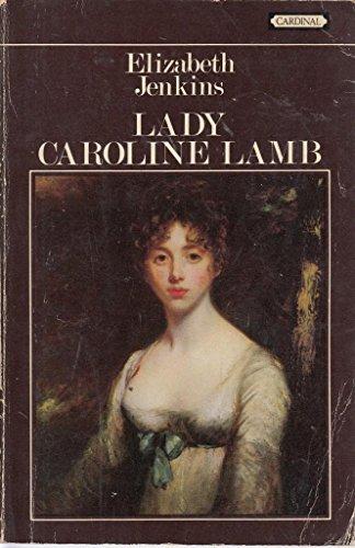 Lady Caroline Lamb (0351169377) by Elizabeth Jenkins