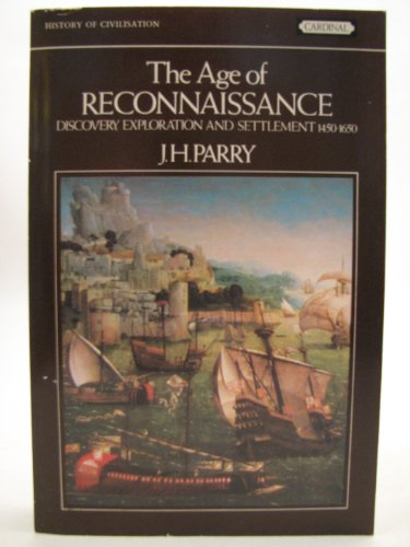 9780351177415: 'THE AGE OF RECONNAISSANCE: DISCOVERY, EXPLORATION AND SETTLEMENT, 1450-1650 (HISTORY OF CIVILISATION)'