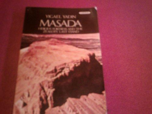 Masada Herod's Fortress and the Zealots Last: Yadin, Yigael