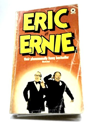 Eric and Ernie: An Autobiography of Morecambe: Eric Morecambe, Ernie