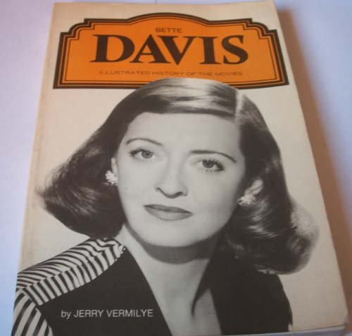 BETTE DAVIS (ILLUSTRATED HISTORY OF THE MOVIES): Jerry Vermilye