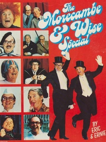 The Morecambe & Wise Special: ERIC MORECAMBE, ERNIE
