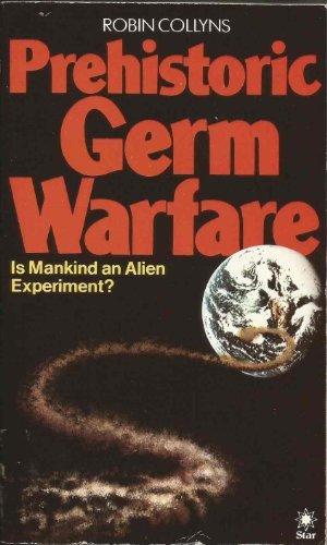 PREHISTORIC GERM WARFARE. IS MANKIND AN ALIEN: COLLYNS, ROBIN