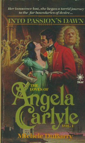 9780352309136: Into Passion's Dawn (The loves of Angela Carlyle)