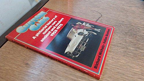 Custom Cars A Pictorial History, ancient and modern 1955 - 1975: NICHOLS Richard & BASTEN Julian