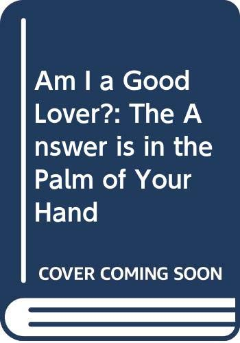 9780352310590: AM I A GOOD LOVER? The Answer is in the Palm of Your Hand