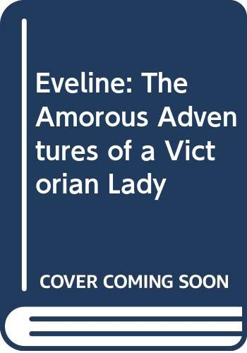 9780352313379: Eveline: The Amorous Adventures of a Victorian Lady (A Star book)