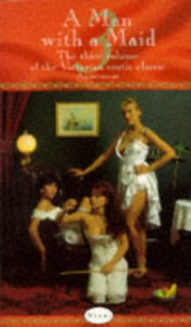9780352313782: A Man with a Maid: Bk. 3 (Anonymous)