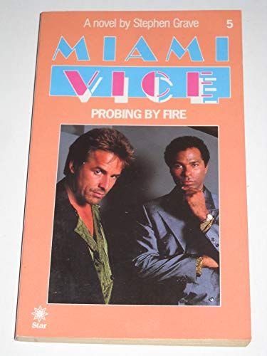 9780352320223: Probing by Fire (Miami vice)