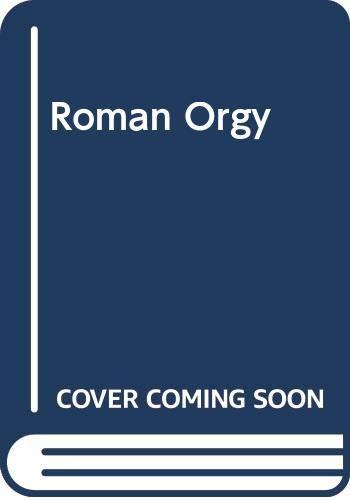 9780352320575: Roman Orgy (A Star book)