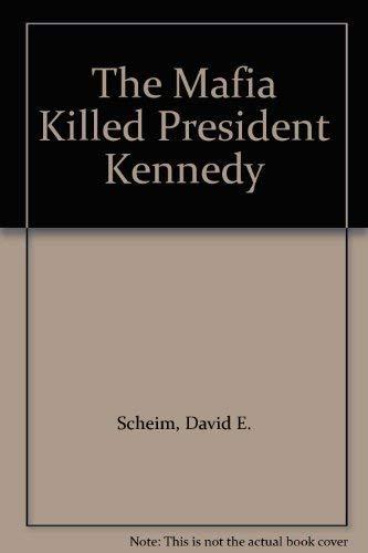 The Mafia Killed President Kennedy: Scheim, David E.