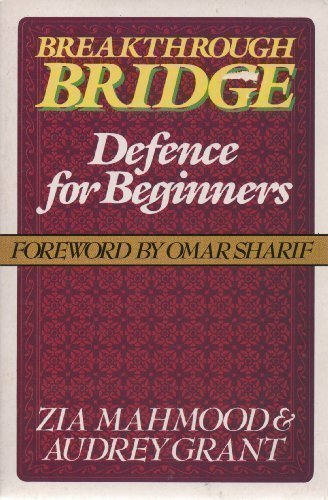 Breakthrough Bridge: Defence for Beginners: Mahmood, Zia and
