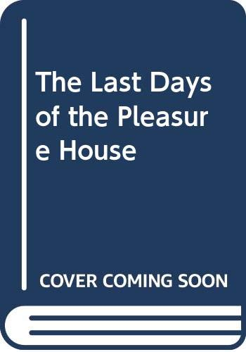 9780352328182: The Last Days of the Pleasure House