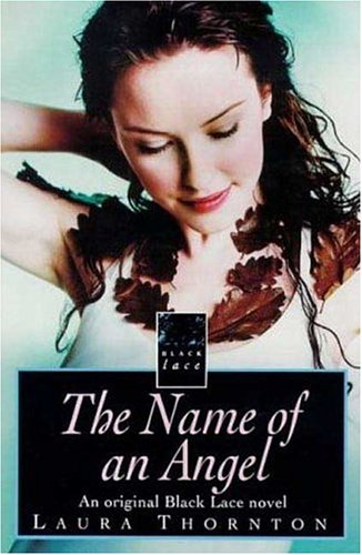 9780352332059: The Name of an Angel: An Original Black Lace Novel