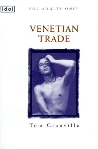 Venetian Trade (Idol): Granville, Tom