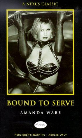 9780352334572: Bound to Serve (Nexus Classic)