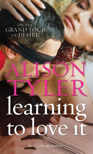 Learning To Love It (Paperback): Alison Tyler