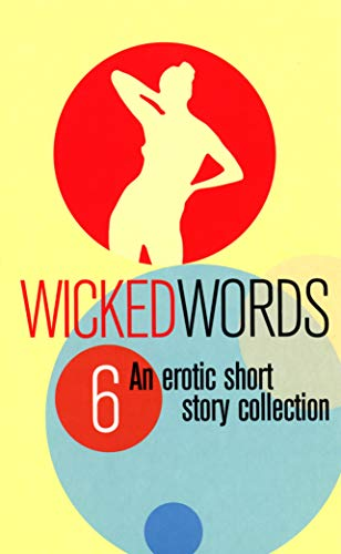 WICKED WORDS 6: A Black Lace Short-Story: Sharp, Kerri (editor)