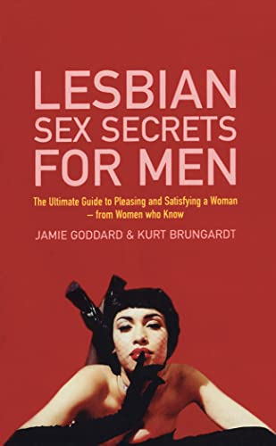 9780352337245: Lesbian Sex Secrets For Men: The ultimate guide to pleasing and satisfying a woman - from women who know (Nexus)