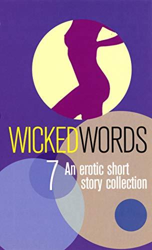 Wicked Words 7: An Erotic Short Story: Sharp, Kerri [Editor]
