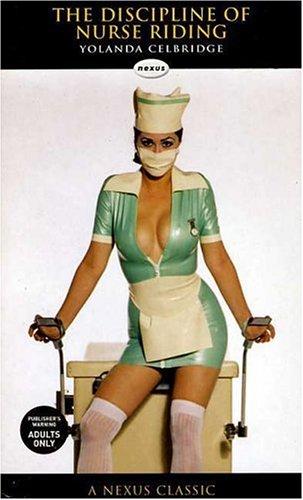 The Discipline of Nurse Riding (Nexus): Celbridge, Yolanda