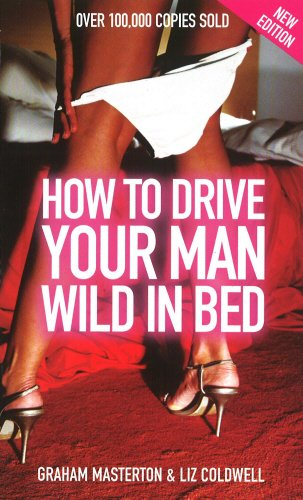 9780352338754: How to Drive Your Man Wild in Bed